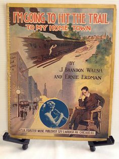 I'm Going to Hit the Trail to My Home Town Sheet Music 1916 J Brandon Walsh