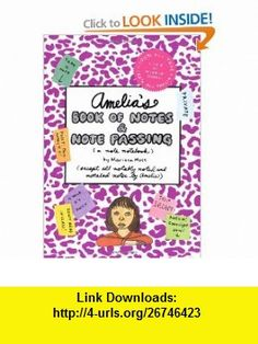 Amelias Book of Notes  Note Passing (Amelias Notebook) (9780689874468) Marissa Moss , ISBN-10: 0689874464  , ISBN-13: 978-0689874468 ,  , tutorials , pdf , ebook , torrent , downloads , rapidshare , filesonic , hotfile , megaupload , fileserve