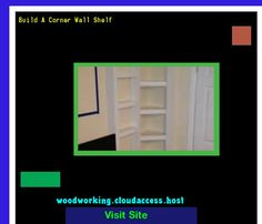 Build A Corner Wall Shelf 215106 - Woodworking Plans and Projects!