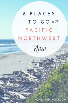 Pacific Northwest Travel Ideas: A Pacific Northwest local shares the 8 places in the Pacific Northwest you should visit NOW. | Things to Do in Oregon, Washington, and British Columbia. #PacificNorthwest