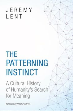 The Patterning Instinct: A Cultural History of Humanity's Search for Meaning by Jeremy Lent (Culture) Best Books To Read, Good Books, Scientific Revolution, Most Popular Books, Secret To Success, Free Download, Human Nature, Lent, Audio Books