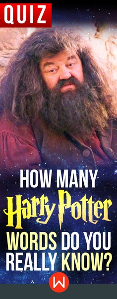 Harry Potter Quiz: How many HP words do you REALLY know? HP test, buzzfeed quizzes, Harry Potter knowledge test, Harry potter Trivia questions, HP vocabulary, Hagrid.