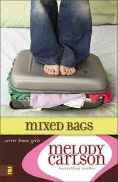 Carter House Girls, Book One: Mixed Bags by Melody Carlson