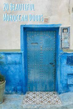 20 Beautiful Moroccan Doors | #ihavethisthingwithdoors | Doors in Morocco | Moroccan Facades | Moroccan Architecture | Doors of Morocco |  Get Lost With Jackie