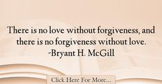 Bryant H. McGill Quotes About Forgiveness - 24081