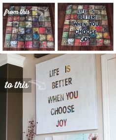 """""""Life is better when you choose joy."""" This actually belongs in the arts board, but I believe the message is more important."""