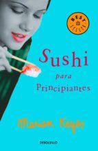 sushi para principiantes-marian keyes- Aguda, zumbona y divertida. Tres chicas corrientes sobreviven a la soledad y a las penurias de la exigente y contradictoria vida moderna. Amores cruzados, fracasos laborales y personales; todo tratado de tú a tú. Para lectoras desorientadas de hoy.