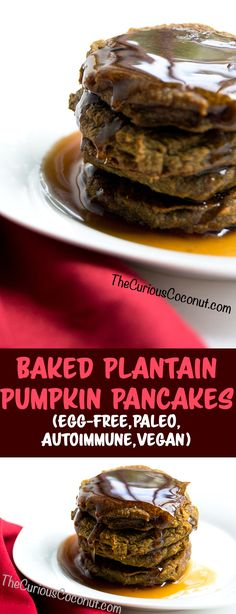 5 Ingredient Baked Plantain Pumpkin Pancakes (AIP, Paleo, Egg-Free, Vegan, Sugar-Free) — The Curious Coconut Egg Free Pancakes, Pumpkin Pancakes, Vegan Sugar, Paleo Vegan, Paleo Diet, Paleo Food, Healthy Foods, Paleo Recipes, Real Food Recipes