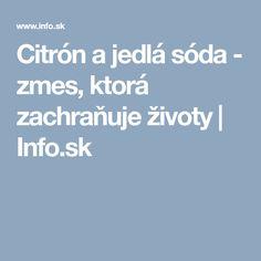 Citrón a jedlá sóda - zmes, ktorá zachraňuje životy   Info.sk Nordic Interior, Health, Lemon, Health Care, Salud