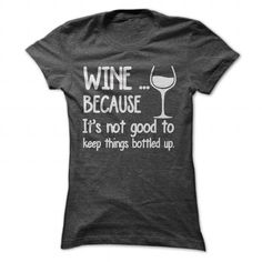 Wine Tee T Shirts, Hoodies, Sweatshirts. CHECK PRICE ==► https://www.sunfrog.com/Drinking/Wine-Tee-DarkGrey-Ladies.html?41382