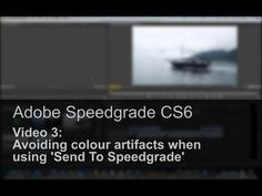 ▶ Adobe Speedgrade CS6 Basics #3: Avoiding colour artefacts with 'Send To Speedgrade' - YouTube