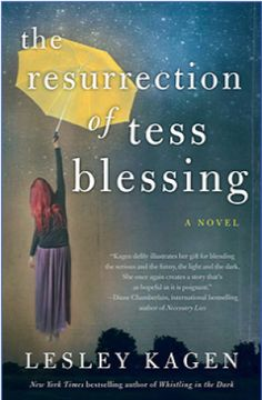 The Resurrection of Tess Blessing by Leslie Kagen Good book. I participated in a Skype session with the author. She's quite an interesting woman. At the end she talked about her disillusionment with the publishing world and her reluctance to publish again. Sad to hear.