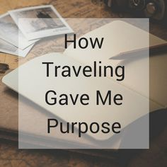 Before I left to travel the world, I felt no drive to live. In this post I explain how my trip changed everything. Purpose, Give It To Me, About Me Blog, Language, Felt, Writing, Live, Travel, Voyage
