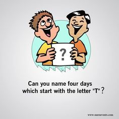 """#Quiz : Can you name four days which the start with the letter """"T""""? #MeraEvents"""