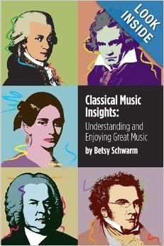 """""""Classical Music Insights: Understanding and Enjoying Great Music,"""" by Betsy Schwarm"""