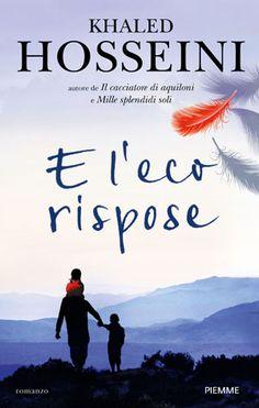E l'eco rispose di Khaled Hosseini - Piemme - in libreria dal 20 giugno 2013 - Reading Lists, Book Lists, Khaled Hosseini, And The Mountains Echoed, Better Books, Film Music Books, Best Actress, Love Book, Ebook Pdf