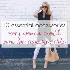 10 essential accessories every woman should own for signature style