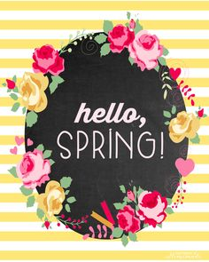 """Hello, Spring!"" Free Printable - Happiness is Homemade"