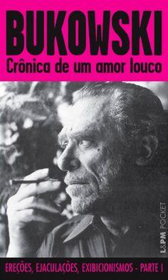 Baixar Livro Crônica de um Amor Louco - Charles Bukowski em PDF, ePub e Mobi