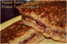 PB french toast sandwiches...yum...yum....