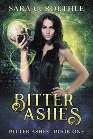Bitter Ashes by Sara C. Roethle ebook deal