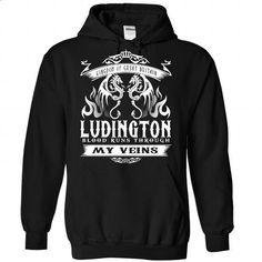 LUDINGTON blood runs though my veins - #shirt prints #pocket tee. BUY NOW => https://www.sunfrog.com/Names/Ludington-Black-Hoodie.html?68278