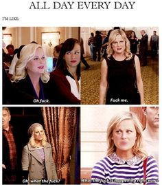 Ahahaha I love Amy Poehler. And this is most definitely me and my potty mouth.
