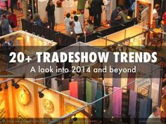 20+ Tradeshow Trends For 2014 & Beyond by Jeff Hurt via slideshare