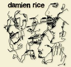 """Damien - what can I say but I love his soulful voice. So many of his songs are on TV shows. But my all time favorite song is """"Delicate"""" of his O album which aired in an episode of Lost. Damien Rice, Good Music, My Music, Musik Illustration, Lyric Art, Music Artwork, Types Of Music, New Artists, Album Covers"""
