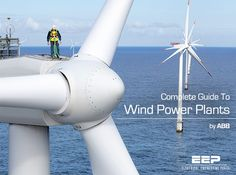 Complete Guide To Wind Power Plants (on photo: Offshore wind power application by ABB)