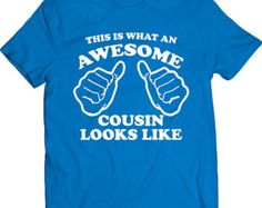 Funny This Is What An Awesome Cousin Looks Like Tshirt Gift T-shirt Youth Boys Kids Girls Tee Shirt Christmas Pregnancy T-shirt Tee Shirt