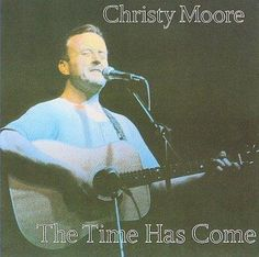 Christy Moore - Time as Come