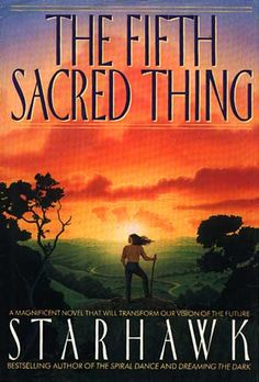 Starhawk's Books: The Fifth Sacred Thing