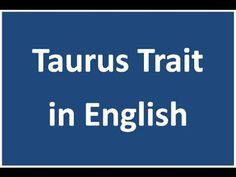 Taurus Positive and Negative trait