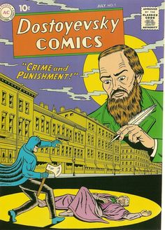 Crime and Punishment and Batman: all in one scintillating, thrill-packed issue of Dostoyevsky Comics. One wonders which superhero moonlighted in the Brothers Karamazov issue.