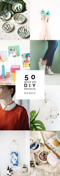 We're back with our usual round-up for the month. Here are our 50 must do DIYs for March. Take a look through the list and start making!