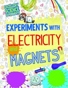 Cover image for Experiments with electricity and magnets Science Electricity, Simple Circuit, Electrical Energy, Science Curriculum, Children's Literature, Circuits, Student Learning, Experiment, Nonfiction