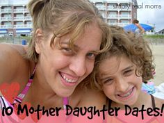10 Mother Daughter Dates!