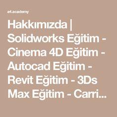 Hakkımızda | Solidworks Eğitim - Cinema 4D Eğitim - Autocad Eğitim - Revit Eğitim - 3Ds Max Eğitim - Carrier Hap Eğitim