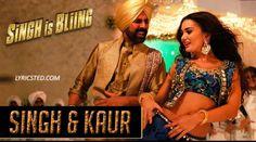 Singh & Kaur Lyrics from Singh is Bling (Main hoon Singh, Tu hai Kaur): A Song starring Akshay Kumar sung by Manj Musik, Raftaar.