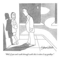 """""""Well, if you can't walk through walls this is where I say goodbye."""" - New Yorker Cartoon Poster Print  by Gahan Wilson at the Condé Nast Co..."""