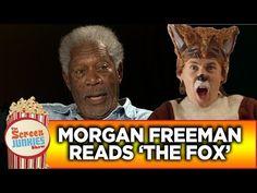 ▶ Morgan Freeman Reads The Fox by Ylvis - plus Kevin Kline, Michael Douglas & Robert DeNiro reading other popular songs.  FUNNY!