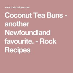 These coconut tea buns were a family favorite growing up here in Newfoundland. Perfect for brunch! Coconut Tea, Recipe R, Rock Recipes, Tea Time Snacks, Dough Balls, Pastry Blender, Breakfast Muffins, Newfoundland, I Foods