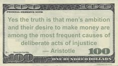Aristotle Money Quote saying ambitious drive to get more money frequently causes purposeful injustice
