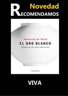 EL ORO BLANCO #ebook #libros #librerias www.libreriaofican.com     EDMUND DE WAAL      SEIX BARRAL     Edición digital  12,99 €