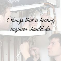 3 things that a heating engineer should do