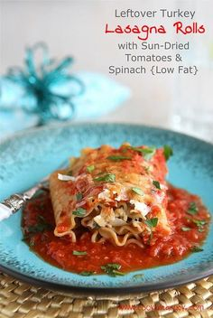 Leftover Turkey (or Chicken) Lasagna Roll Recipe with Sun-Dried Tomatoes  Spinach {Low Fat}