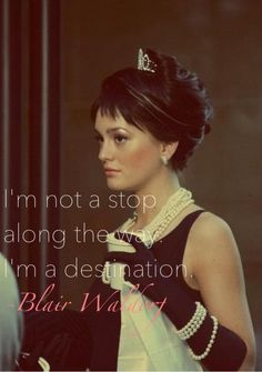 An amazing destination at that! Totally worth the trip.  … Blair Waldorf quote