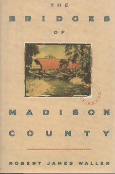 The Bridges of Madison County - by Robert James Waller