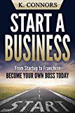 Free Kindle Book -   Start a Business: From Startup to Franchise - Become Your Own Boss Today Check more at http://www.free-kindle-books-4u.com/business-moneyfree-start-a-business-from-startup-to-franchise-become-your-own-boss-today/